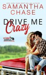 Drive Me Crazy (RoadTripping #1) - Samantha Chase