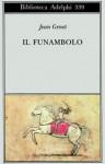 Il funambolo - Jean Genet, Giorgio Pinotti