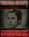 Terrible Secrets Ted Bundy on Serial Murder - Robert D. Keppel, Stephen G. Michaud