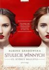 Stulecie winnych. Ci, którzy walczyli, - Ałbena Grabowska-Grzyb
