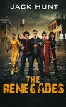 The Renegades (A Post Apocalyptic Zombie Novel) - Jack Hunt
