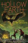 Book of Beasts (Hollow Earth) - John Barrowman, Carole E. Barrowman