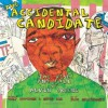 The Accidental Candidate: The Rise And Fall Of Alvin Greene - David Axe, Corey Hutchins, Blue Delliquanti
