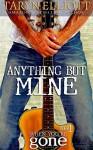Anything But Mine (When You're Gone Book 1) - Taryn Elliott