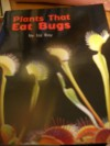 Plants That Eat Bugs By Liz Ray - Liz ray, Fountas and Pinnell leveled literacy intervention, Roger Bamber/Alamay, level H