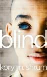 Blind - Kory M. Shrum