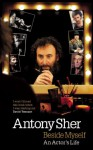 Beside Myself: An Actor's Life - Antony Sher