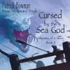 Cursed by the Sea God - Patrick Bowman, Gerard Doyle