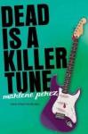 Dead Is a Killer Tune - Marlene Perez