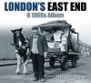 London's East End: A 1960s Album - Steve Lewis