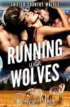 Running with Wolves (Shifter Country Wolves Book 1) - Roxie Noir