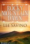 Rocky Mountain Dawn (Rocky Mountain Bride Series Book 1) - Lee Savino, Blushing Books