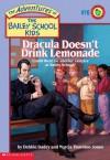 Dracula Doesn't Drink Lemonade - Debbie Dadey, Marcia Thornton Jones, John Steven Gurney