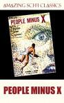 People Minus X - Raymond Z. Gallun
