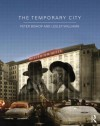 The Temporary City - Peter Bishop, Lesley Williams