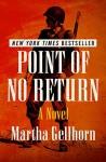 Point of No Return: A Novel - Martha Gellhorn