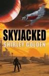 Skyjacked - Shirley Golden