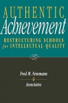 Authentic Achievement: Restructuring Schools for Intellectual Quality - Fred M. Newmann