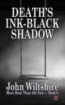 Death's Ink-Black Shadow - John Wiltshire