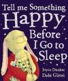 Tell Me Something Happy Before I Go to Sleep - Joyce Dunbar, Debi Gliori, Debi Gliori