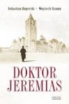 Doktor Jeremias - Wojciech Stamm, Sebastian Koperski