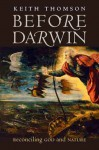 Before Darwin: Reconciling God and Nature - Keith Stewart Thomson