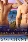 Choosing the Billionaire Dragon Shifters: BBW Menage Paranormal Romance (Gray's Hollow Dragon Shifters Book 4) - Zoe Chant