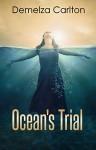 Ocean's Trial (Ocean's Gift - Turbulence and Triumph Series Book 2) - Demelza Carlton