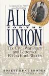 All for the Union: The Civil War Diary & Letters of Elisha Hunt Rhodes - Elisha Hunt Rhodes, Robert Hunt Rhodes