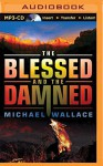The Blessed and the Damned (Righteous Series) - Michael Wallace, Arielle DeLisle
