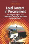 Local Content in Procurement: Creating Local Jobs and Competitive Domestic Industries in Supply Chains - Michael Warner