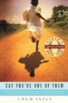 Say Youre One of Them by Akpan, Uwem [Paperback] - Uwem.. Akpan