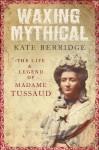 Waxing Mythical - Kate Berridge
