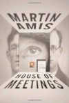House of Meetings - Martin Amis