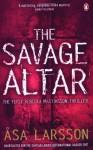 The Savage Altar - Åsa Larsson, Marlaine Delargy