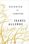 Daughter of Fortune - Isabel Allende