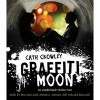 Graffiti Moon (Audio) - Cath Crowley, Ben Maclaine, Hamish R. Johnson, Chelsea Bruland