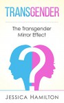 Transgender: The Transgender Mirror Effect (Transgender, Gender Identity, Sex Change, Transformation, Transvestite) - Jessica Hamilton