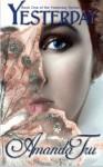 Yesterday: Book 1 of the Yesterday Series (Volume 1) - Amanda Tru, Debi Warford