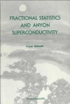 Fractional Statistics and Anyon Supercon - Frank Wilczek