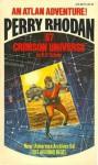 Perry Rhodan #67: Crimson universe - K. H., and Ackerman, Wendayne (translator) Scheer, Gray Morrow