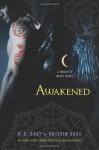 Awakened (House of Night, Book 8) by Cast, P. C., Cast, Kristin (2011) Hardcover - P. C., Cast, Kristin Cast