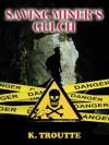 Saving Miner's Gulch - Kimberley Troutte