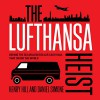 The Lufthansa Heist: Behind the Six-million Dollar Cash Haul That Shook the World - Henry Hill, Daniel Simone, Joe Barrett, Tantor Audio
