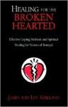 Healing for the Broken Hearted - James Kirkland