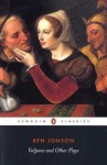Volpone and Other Plays (Penguin Classics) - Ben Jonson, Michael Jamieson