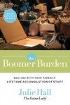 The Boomer Burden: Dealing with Your Parents' Lifetime Accumulation of Stuff - Julie Hall