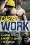 Dirty Work: An Anthology - Tara Wyatt, Amanda Heger, Harper St. George