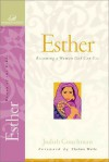 Esther: Becoming a Woman God Can Use - Judith Couchman, Janet Kobobel Grant