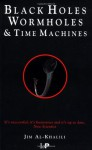 Black Holes, Wormholes and Time Machines - Jim Al-Khalili